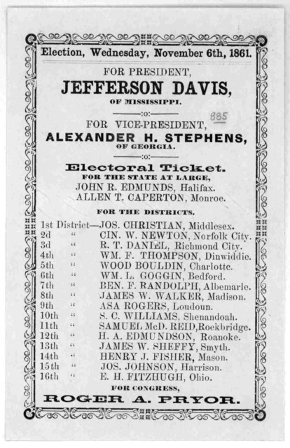 Election, Wednesday, November 6th, 1861. For President. Jefferson Davis of Mississippi. For Vice President, Alexander H. Stephens, of Georgia. Electoral ticket for the state at large ..... [Virginia 1861].