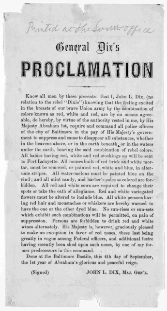 General Dix's Proclamation ... Done at the Baltimore Bastile, this 4th day of September, the 1st year of Abraham's glorious and peaceful reigh. John L. Dix. Maj. Gen. [1861].