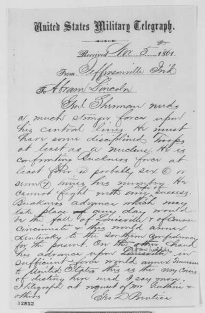 George D. Prentice to Abraham Lincoln, Tuesday, November 05, 1861  (Telegram requesting reinforcements for Gen. Sherman)