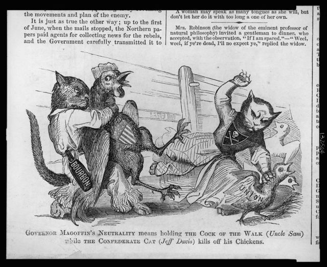Governor Magoffin's neutrality means holding the cock of the walk (Uncle Sam) while the confederate cat (Jeff Davis) kills off his chickens