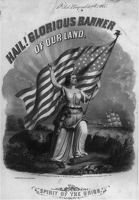 Hail! Glorious banner of our land. Spirit of the Union / Gibson & Co. lith., Cincinnati.