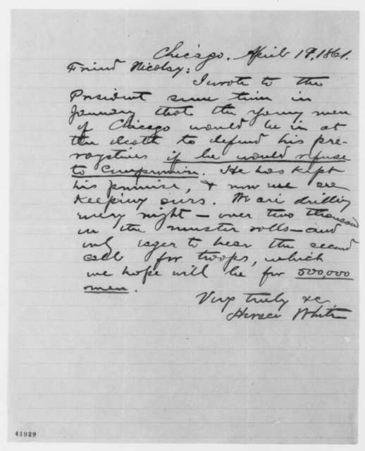 Horace White to John G. Nicolay, Friday, April 19, 1861  (Raising troops in Chicago)