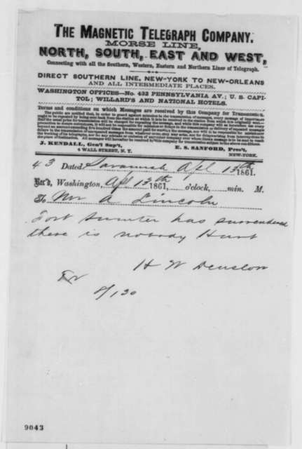 H.W. Denslow to Abraham Lincoln, Saturday, April 13, 1861  (Telegram reporting surrender of Fort Sumter)
