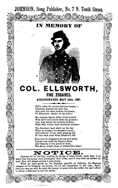 In memory of Col. Ellsworth, fire Zouaves. Assassinated May 24th, 1861. Johnson, Song Publisher No. 7 N. 10th, Street, [Philadelphia.]