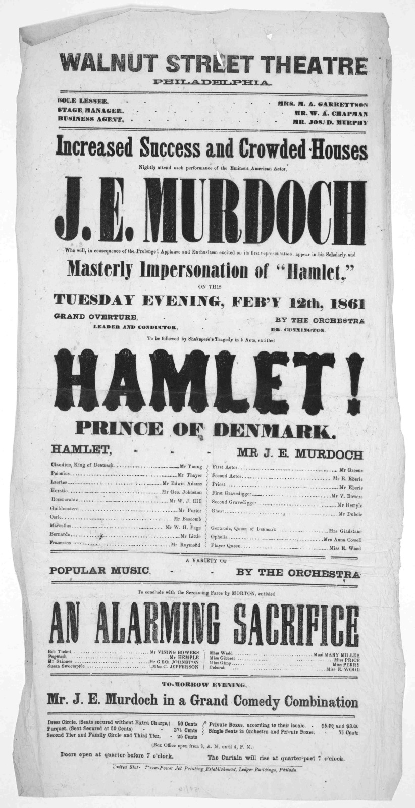 "... Increased success and crowded houses nightly attend each performance of the eminent American actor J. E. Murdoch ... masterly impersonation of ""Hamlet."" ... Philadelphia. United States Steam-Power Job printing establishment, Ledger buildings"