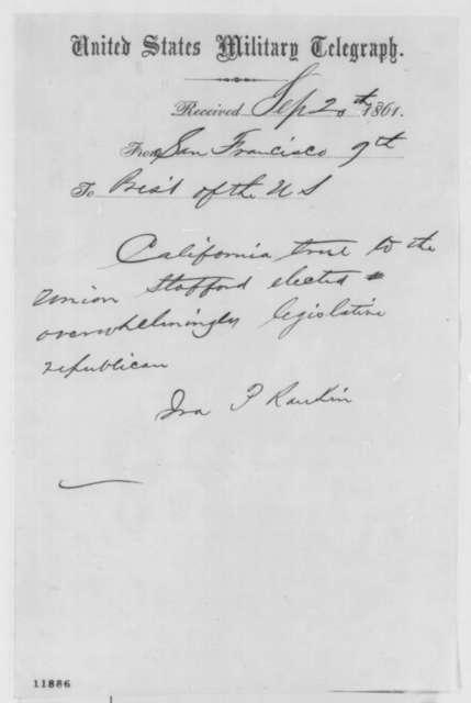 Ira P. Rankin to Abraham Lincoln, Friday, September 20, 1861  (Telegram regarding California politics)