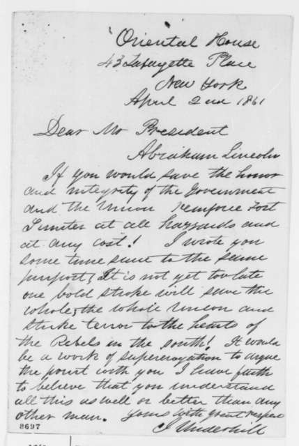 J. Underhill to Abraham Lincoln, Tuesday, April 02, 1861  (Urges reinforcement of Fort Sumter)