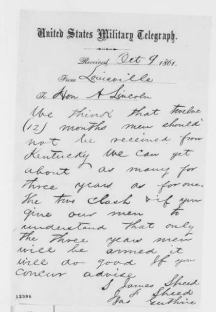 """""""James and Joshua F. Speed, and James Guthrie"""" to Abraham Lincoln, Wednesday, October 09, 1861  (Telegram regarding military affairs in Kentucky)"""