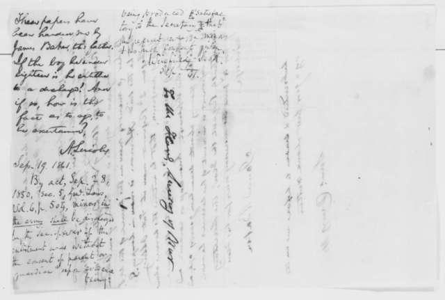 James Baker, Tuesday, September 17, 1861  (Affidavit; endorsed by Lincoln, Sept. 19, 1861 and Winfield Scott, Sept. 19, 1861)