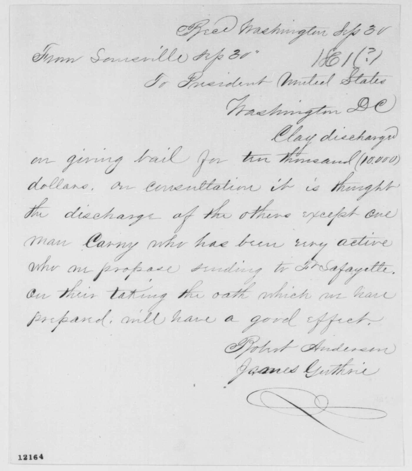James Guthrie and Robert Anderson to Abraham Lincoln, Monday, September 30, 1861  (Telegram regarding arrests in Kentucky)
