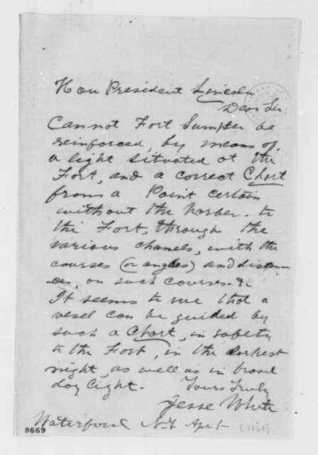 Jesse White to Abraham Lincoln, Monday, April 01, 1861  (Reinforcement of Fort Sumter)