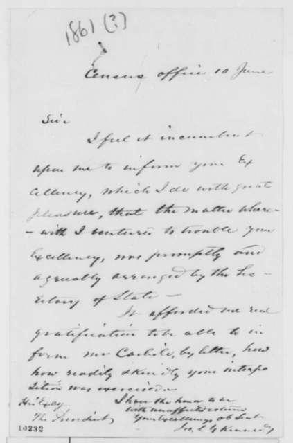 Joseph C. G. Kennedy to Abraham Lincoln, Monday, June 10, 1861  (Appreciation)