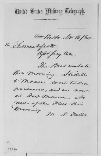 M. N. Falls to Thomas A. Scott, Saturday, November 16, 1861  (Telegram pertaining to capture of Mason and Slidell)