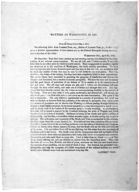 Matters at Washington, in 1861. [From the Chicago Post of May 1, 1861.] The following letter from Lambert Tree, esq., (father of Lambert Tree, Jr., of this city gives a faithful representation of how matters are in the federal metropolis during