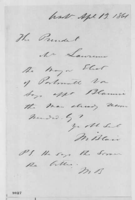 Montgomery Blair to Abraham Lincoln, Saturday, April 13, 1861  (Recommendation)