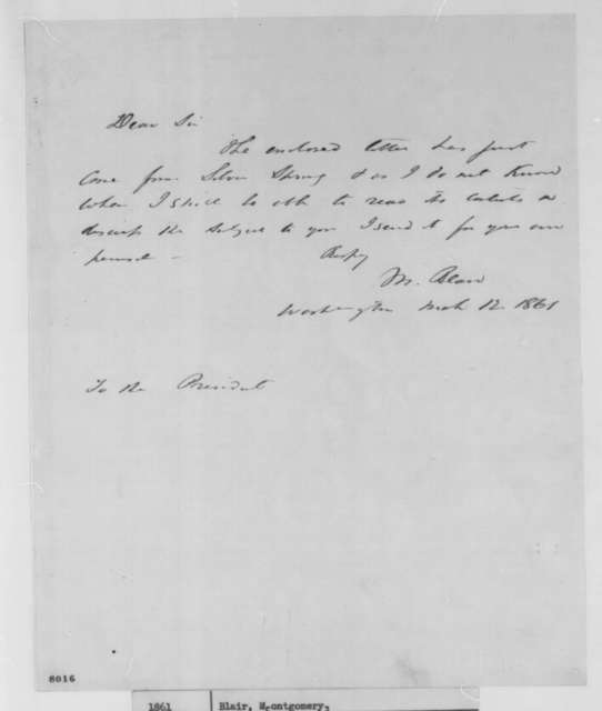 Montgomery Blair to Abraham Lincoln, Tuesday, March 12, 1861  (Cover letter)