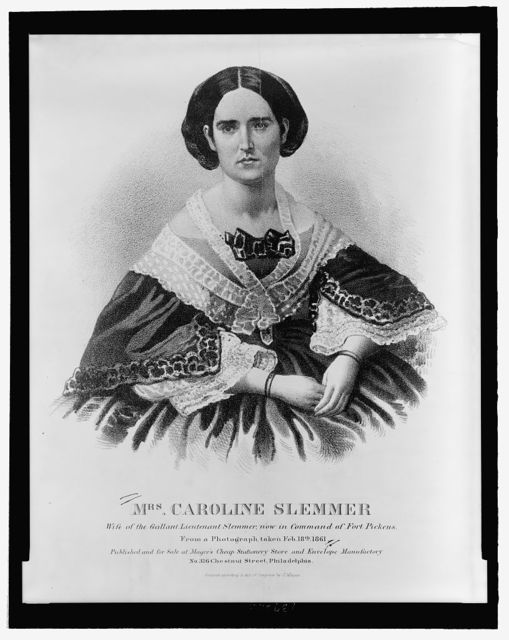 Mrs. Caroline Slemmer wife of the gallant Lieutenant Slemmer, now in command of Fort Pickens. From a photograph taken Feb. 18th 1861