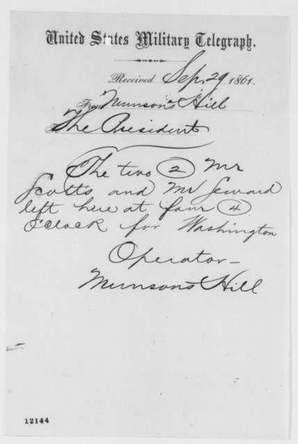Munson's Hill Military Telegraph to Abraham Lincoln, Sunday, September 29, 1861  (Telegram reporting departure of Seward and Scott)