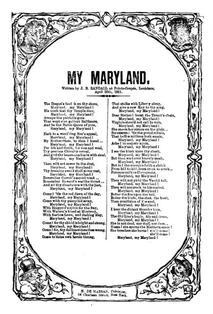 My Maryland. H. De Marsan, Publisher, 54 Chatham Street, N. Y. [1861]