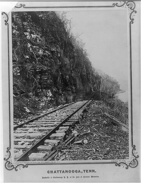 [Nashville and Chattanooga Railroad tracks at the foot of Lookout Mountain, Chattanooga, Tenn.]