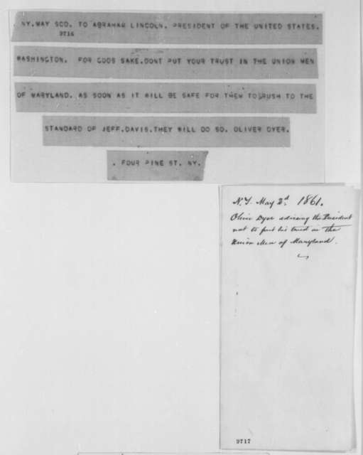 Oliver Dyer to Abraham Lincoln, Thursday, May 02, 1861  (Telegram advising Lincoln not to trust Union men in Maryland)