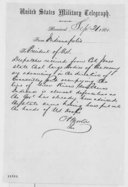 Oliver P. Morton to Abraham Lincoln, Saturday, September 21, 1861  (Telegram regarding military situation in Indiana)