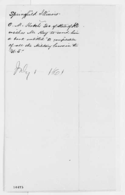 Ozias M. Hatch to John Hay, Monday, July 01, 1861  (Requests volume)