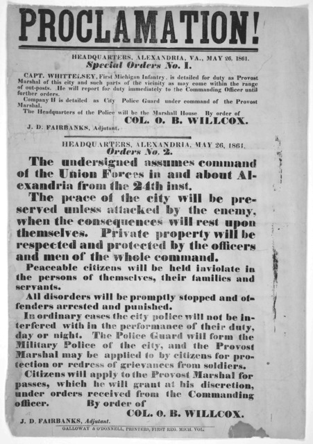Proclamation! Headquarters, Alexandria, Va., May 26, 1861. Special orders No. L. Capt. Whittelsey, First Michigan infantry, is detailed for duty as Provost Marshal of this city ... Cll. O. B. Willcox. Headquarters, Alexandria, May 26, 1861. Orde