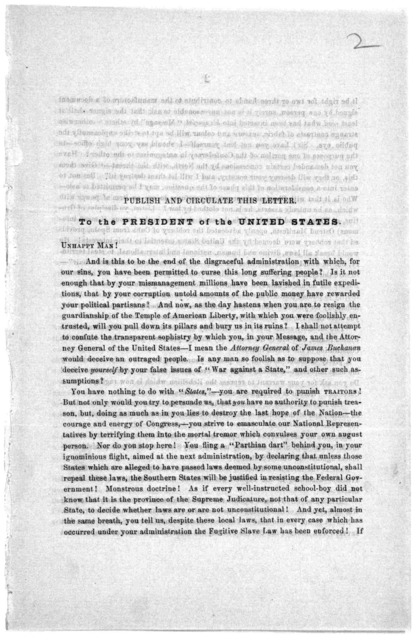 Published and circulate this letter. To the President of the United States. Unhappy man! And is this to be the end of the disagraceful administration with which, for our sins, you have been permitted to curse this long suffering people? ... Afte