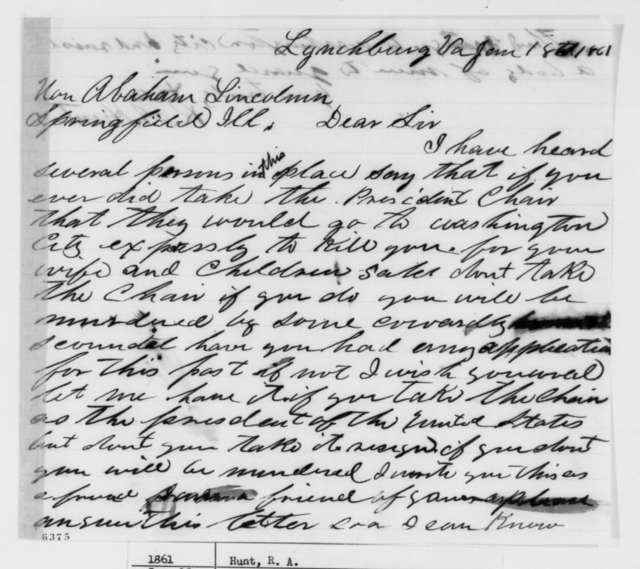 R. A. Hunt to Abraham Lincoln, Friday, January 18, 1861  (Warns Lincoln of assassination attempt)