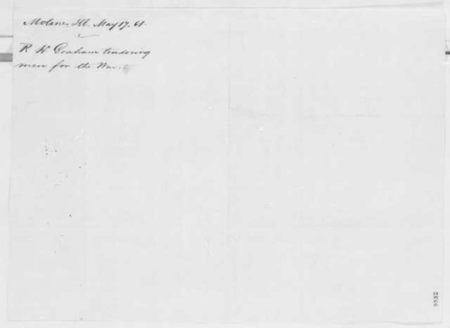 R. H. Graham to Abraham Lincoln, Friday, May 17, 1861  (Seeks acceptance of company into military service)