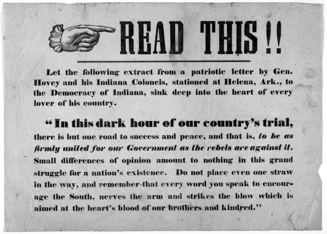 """Read this! Let the following extract from a patriotic letter by Gen. Hovey and his Indiana Colonels stationed at Helena, Ark., to the democracy of Indiana, sink deep into the heart of every lover of his country. """"In this dark hour of our country"""