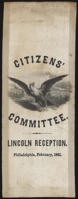 [Ribbon] Citizens' Committee. Lincoln reception. Philadelphia, February, 1861.