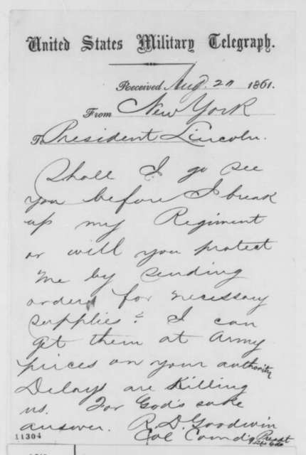 Richard D. Goodwin to Abraham Lincoln, Tuesday, August 20, 1861  (Telegram requesting supplies)