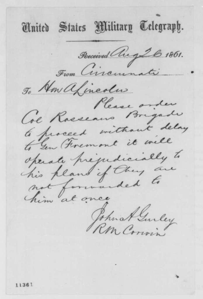 Richard M. Corwine and John A. Gurley to Abraham Lincoln, Monday, August 26, 1861  (Telegram regarding military affairs)