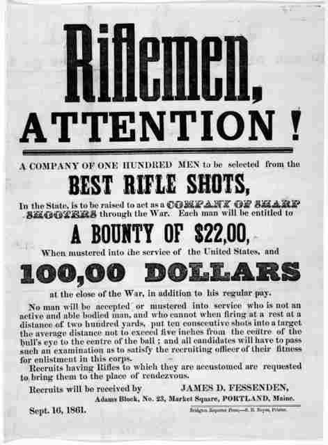 Rifleman, attention! A company of one hundred men to be selected from the best rifle shots ... Recruits will be received by James D. Fessenden ... Portland, Maine. Bridgton Reporter Press, S. H. Noyes, printer, 1861.