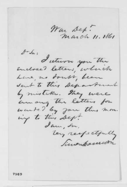 Simon Cameron to Abraham Lincoln, Monday, March 11, 1861  (Returns letters)