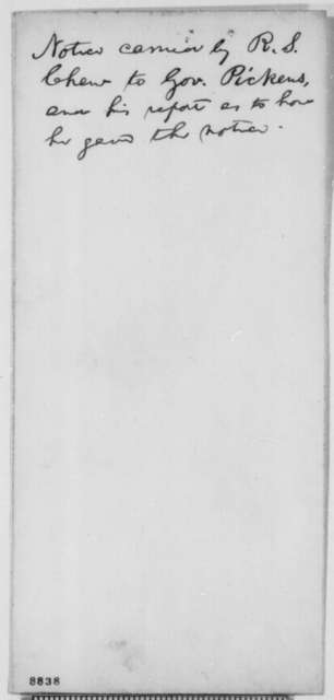 Simon Cameron to Robert S. Chew, Saturday, April 06, 1861  (Draft by Abraham Lincoln of instructions for Chew to meet with Gov. Pickens)