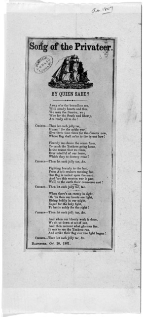 Song of the privateer. By Quien Sabe? Baltimore. Oct. 10, 1861.