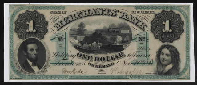 "The dollar bill issued by the Merchant's Bank of Trenton, November 20th, 1861, is recorded in D. C. Wismer's ""Obsolete Paper Money With Portrait of Lincoln."