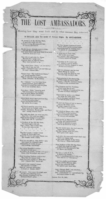 The lost ambassadors. showing how they went forth and in what manner they returned. A ballad, after the model of Johnny Gilpin. By Anti-Secesh [psued] Boston, Nov. 25, 1861.