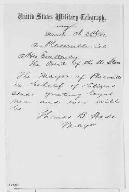 Thomas B. Wade to Abraham Lincoln, Saturday, October 26, 1861  (Telegram regarding politics in California)