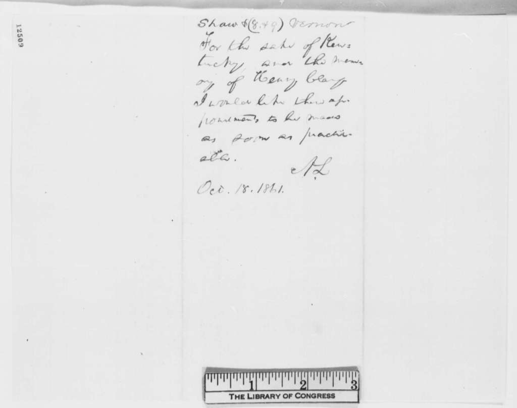 Thomas H. Clay to Abraham Lincoln, Thursday, October 17, 1861  (Recommendations; endorsed by Abraham Lincoln, Oct. 18, 1861)