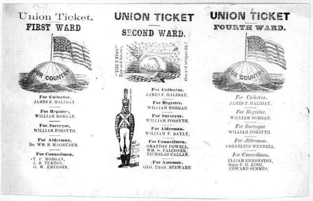 Union Ticket. First, second, fourth ward. For Collector, James F. Haliday, for Register, William Morgan, for Surveyor William Forsyth. [Washington, D. C., s. n 1861.]
