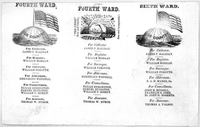 Union Ticket. Fourth, fourth, sixth ward. For Collector, James Haliday, for Register, William Morgan, for Surveyor, William Forsyth. [Washington, D. C., s. n., 1861]