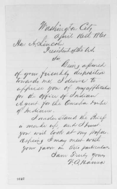 V. C. Hanna to Abraham Lincoln, Tuesday, April 16, 1861  (Seeks office)