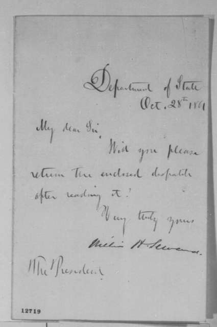 William H. Seward to Abraham Lincoln, Monday, October 28, 1861  (Requests return of a dispatch)