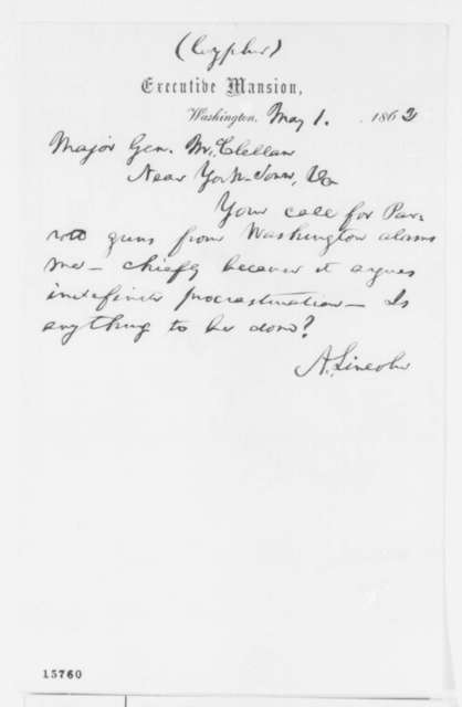 Abraham Lincoln to George B. McClellan, Thursday, May 01, 1862  (McClellan's request for Parrott guns)