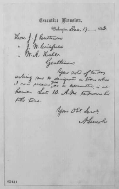 Abraham Lincoln to John J. Crittenden, John W. Crisfield and William A. Hall, Wednesday, December 17, 1862  (Interview)