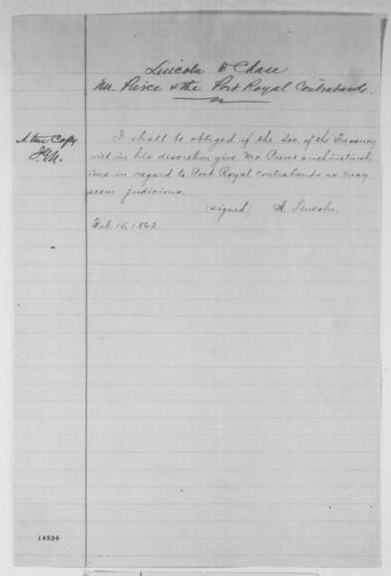 Abraham Lincoln to Salmon P. Chase, Saturday, February 15, 1862  (Edward L. Pierce and Port Royal Contrabands)